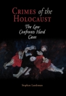Crimes of the Holocaust: The Law Confronts Hard Cases (Pennsylvania Studies in Human Rights) Cover Image