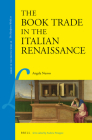 The Book Trade in the Italian Renaissance (Library of the Written Word #26) Cover Image