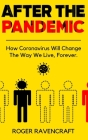 After The Pandemic: How Coronavirus Will Change The Way We Live, Forever. Cover Image