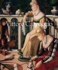 Vittore Carpaccio: Master Storyteller of Renaissance Venice Cover Image