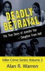 Deadly Betrayal; The True Story of Jennifer Pan Daughter from Hell Cover Image