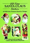 Old-Time Santa Claus Stickers: 24 Full-Color Pressure-Sensitive Designs (Dover Stickers) Cover Image