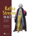 Kafka Streams in Action: Real-time apps and microservices with the Kafka Streams API Cover Image