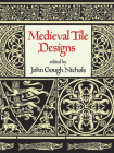 Medieval Tile Designs (Dover Pictorial Archives) Cover Image