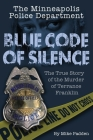 The Minneapolis Police Department: Blue Code of Silence: The True Story of the Terrance Franklin Murder Cover Image