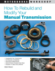 How to Rebuild and Modify Your Manual Transmission (Motorbooks Workshop) Cover Image
