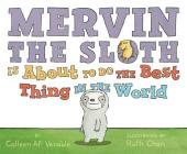 Mervin the Sloth Is about to Do the Best Thing in the World Cover Image