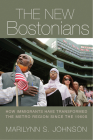The New Bostonians: How Immigrants Have Transformed the Metro Area since the 1960s Cover Image