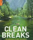 Clean Breaks: 500 new ways to see the world (Rough Guide Travel Guides) Cover Image