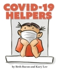 COVID-19 Helpers: A kid-friendly story of COVID-19 and the people helping during the pandemic Cover Image
