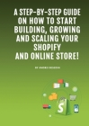 Dropshipping E-Commerce Business: A Step-by-Step Guide on How to Start Building, Growing, and Scaling Your Shopify and Online Store. Cover Image