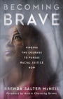 Becoming Brave: Finding the Courage to Pursue Racial Justice Now Cover Image