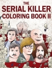 The Serial Killer Coloring Book II: An Adult Coloring Book Full of Notorious Serial Killers Cover Image