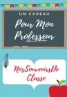 Pour Mon Professeur: Un livre d'appréciation des enseignants de couleur très personnalisé cadeau de Noël / cadeau de Thanksgiving / cadeau Cover Image