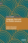 Language, Race and the Global Jamaican Cover Image