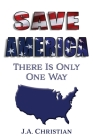 Save America: There is Only One Way Cover Image
