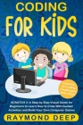 Coding for Kids: Scratch 3: A Step by Step Visual Guide for Beginners to Learn How to Code with Guided Activities and Build Your Own Co Cover Image