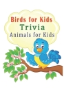 Birds for Kids Trivia: Animals for Kids Cover Image