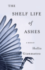 The Shelf Life of Ashes: A Memoir Cover Image