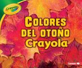 Colores del Otoño Crayola (R) (Crayola (R) Fall Colors) Cover Image