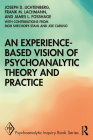 An Experience-Based Vision of Psychoanalytic Theory and Practice (Psychoanalytic Inquiry Book) Cover Image