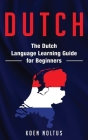 Dutch: The Dutch Language Learning Guide for Beginners Cover Image