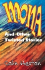 Mona: And Other Twisted Stories Cover Image