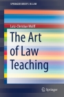 The Art of Law Teaching (Springerbriefs in Law) Cover Image