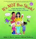It's Not the Stork!: A Book About Girls, Boys, Babies, Bodies, Families and Friends (The Family Library) Cover Image