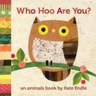 Who Hoo Are You?: An Animals Book by Kate Endle Cover Image