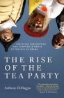 The Rise of the Tea Party: Political Discontent and Corporate Media in the Age of Obama Cover Image