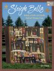 Sleigh Bells: Stitch a Folk-Art Quilt Full of Winter Fun Cover Image