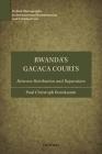 Rwanda's Gacaca Courts: Between Retribution and Reparation (Oxford Monographs in International Humanitarian and Criminal Law) Cover Image
