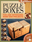 Puzzle Boxes: Fun and Intriguing Band Saw Projects [With DVD] Cover Image