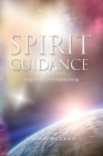 Spirit Guidance: Vision Weaving with Healing Energy Cover Image