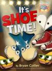 It's Shoe Time! (Elephant & Piggie Like Reading! #4) Cover Image