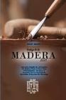 Trabajo de la Madera 2021: Una Guía Rápida De Artesanías De Madera Paso A Paso Para Principiantes. Técnicas Y Secretos En La Creación De Increíbl Cover Image