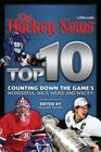 Hockey News Top 10: Counting Down the Game's Wonderful, Wild, Weird and Wacky! Cover Image