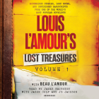 Louis L'Amour's Lost Treasures: Volume 1: Mysterious Stories, Lost Notes, and Unfinished Manuscripts from One of the World's Most Popular Novelists Cover Image