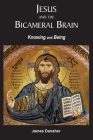 Jesus and the Bicameral Brain: Knowing and Being Cover Image