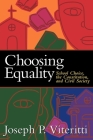 Choosing Equality: School Choice, the Constitution, and Civil Society Cover Image