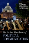 The Oxford Handbook of Political Communication (Oxford Handbooks) Cover Image