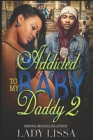 Addicted to my Baby Daddy 2 Cover Image