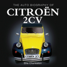 The Auto Biography of the Citroën 2CV (The Auto Biography Series) Cover Image