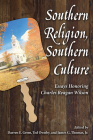 Southern Religion, Southern Culture: Essays Honoring Charles Reagan Wilson (Chancellor Porter L. Fortune Symposium in Southern History) Cover Image