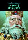 Carlomagno: El padre de Europa (Biografía joven) Cover Image
