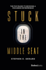 Stuck in the Middle Seat: The Five Phases to Becoming a Midcareer Entrepreneur Cover Image