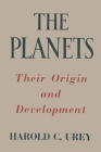 The Planets Their Origin and Development Harold C. Urey Cover Image