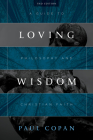 Loving Wisdom: A Guide to Philosophy and Christian Faith Cover Image