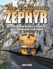 The California Zephyr: An Entertaining History of America's Most Celebrated Train Route Cover Image